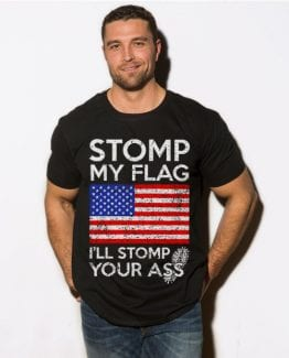 Stomp My Flag I'll Stomp Your Ass Graphic T-Shirt - black shirt design on a model
