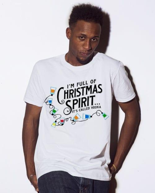 I'm full of christmas spirit it's called vodka Graphic T-Shirt - white shirt design on a model