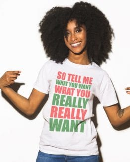 So Tell Me Want You What You Really Really Want Graphic T-Shirt - white shirt design on a model