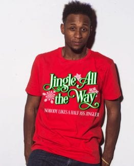 Jingle All The Way Nobody Likes A Half Ass Jingler Graphic T-Shirt - red shirt design on a model