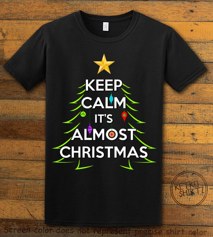 Keep Calm It's Almost Christmas Graphic T-Shirt - black shirt design