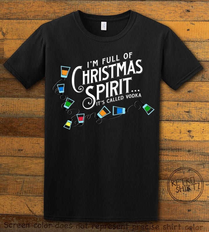I'm full of Christmas spirit it's called vodka Graphic T-Shirt - black shirt design