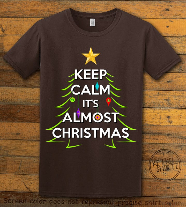 Keep Calm It's Almost Christmas Graphic T-Shirt - brown shirt design