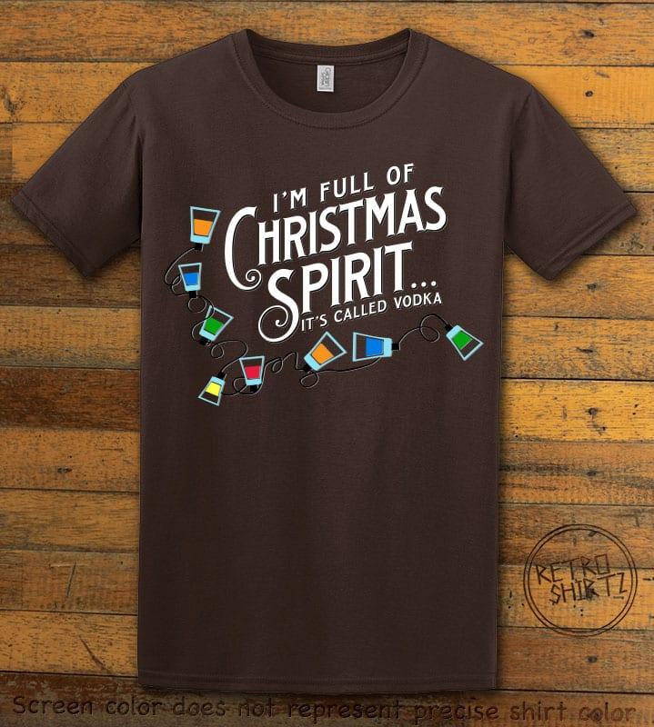 I'm full of Christmas spirit it's called vodka Graphic T-Shirt - brown shirt design