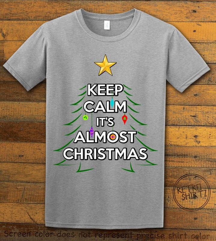 Keep Calm It's Almost Christmas Graphic T-Shirt - gray shirt design