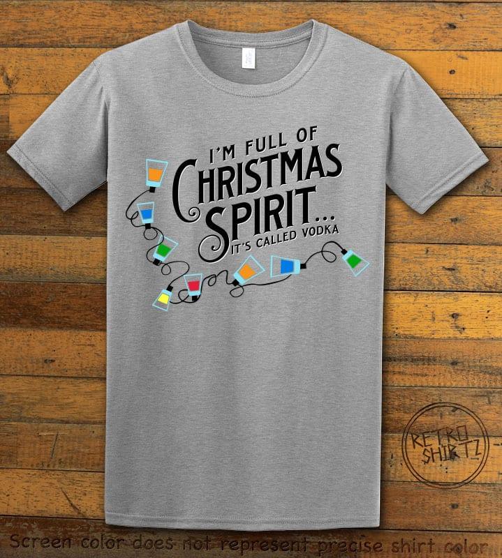 I'm full of Christmas spirit it's called vodka Graphic T-Shirt - grey shirt design