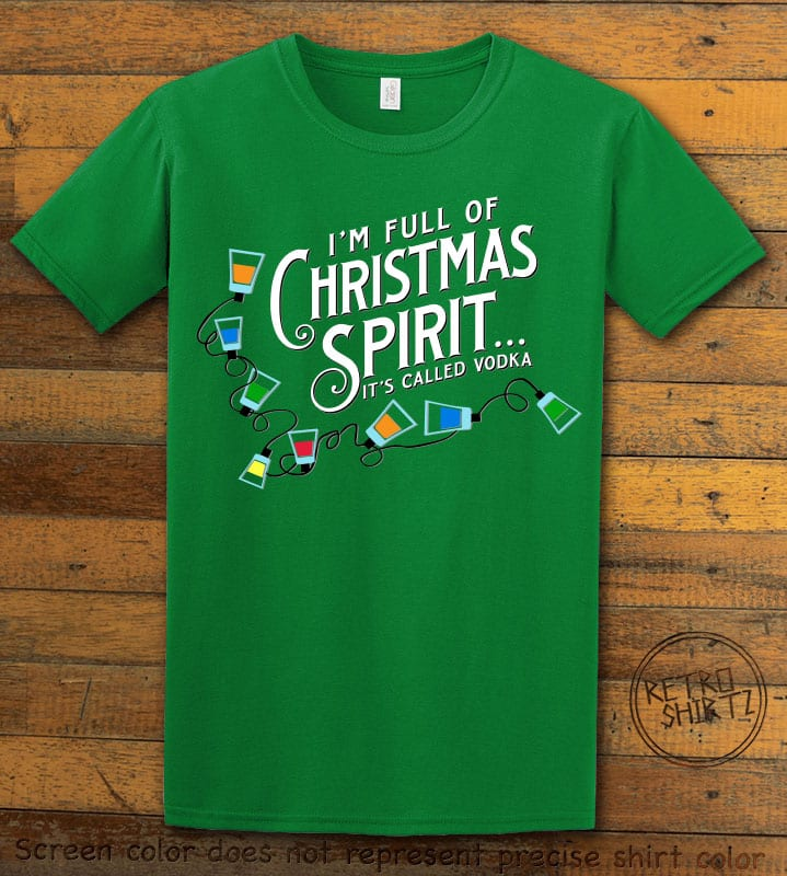 I'm full of Christmas spirit it's called vodka Graphic T-Shirt - green shirt design