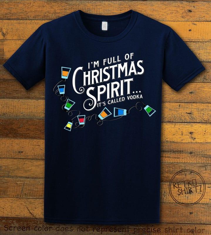 I'm full of Christmas spirit it's called vodka Graphic T-Shirt - navy shirt design