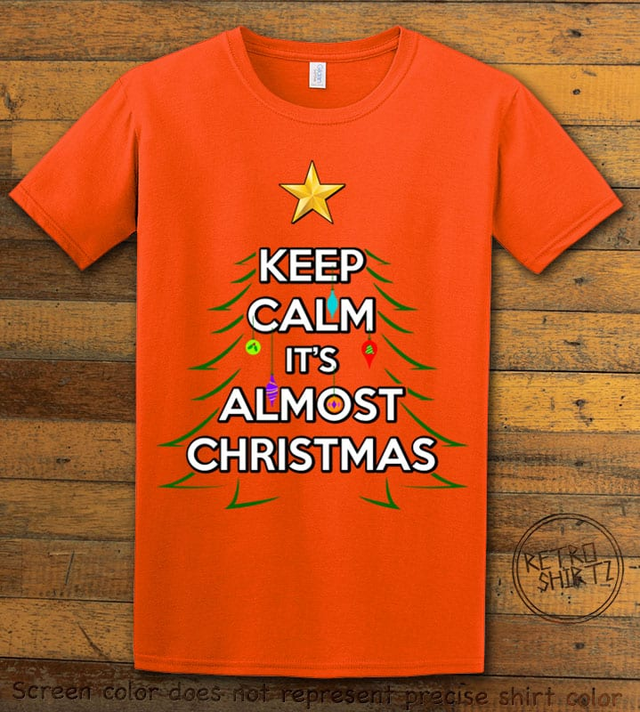 Keep Calm It's Almost Christmas Graphic T-Shirt - orange shirt design