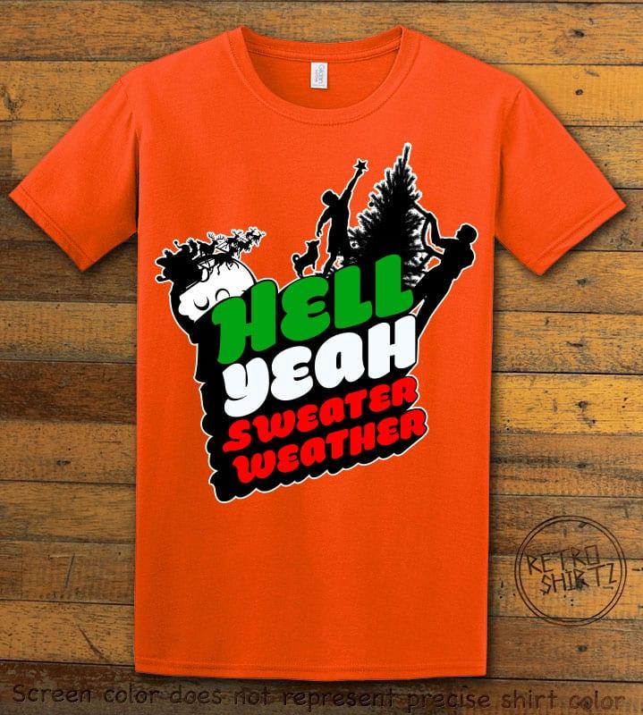 Hell Yeah Sweater Weather Graphic T-Shirt - orange shirt design