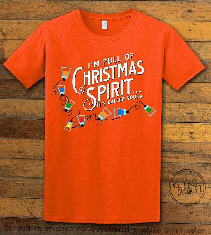 I'm full of Christmas spirit it's called vodka Graphic T-Shirt - orange shirt design