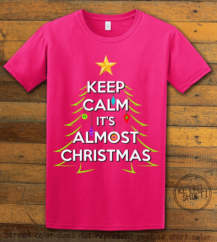 Keep Calm It's Almost Christmas Graphic T-Shirt - pink shirt design