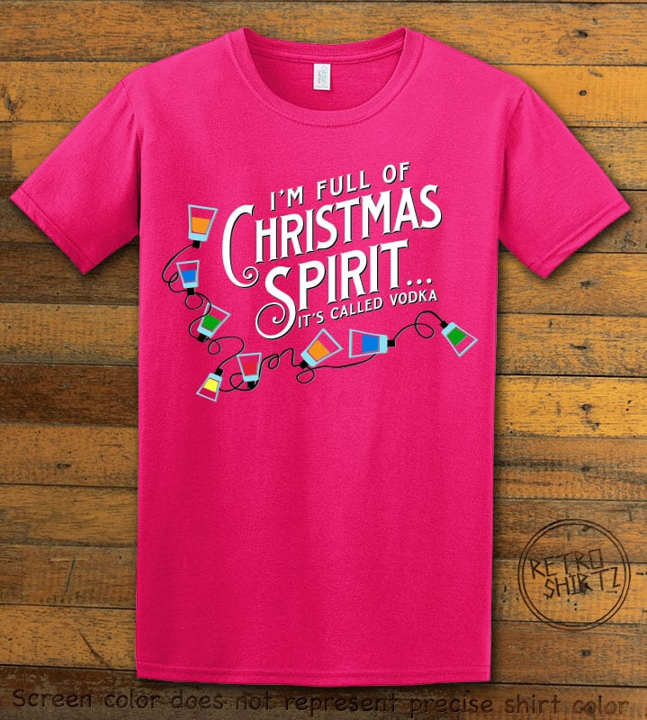 I'm full of Christmas spirit it's called vodka Graphic T-Shirt - pink shirt design