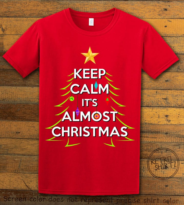 Keep Calm It's Almost Christmas Graphic T-Shirt - red shirt design