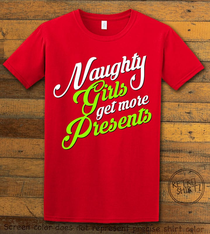Naughty Girls Get More Presents Graphic T-Shirt - red shirt design