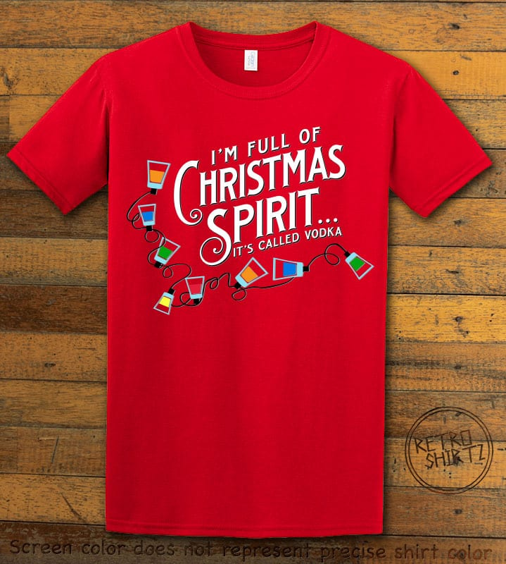 I'm full of Christmas spirit it's called vodka Graphic T-Shirt - red shirt design
