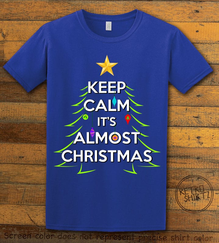 Keep Calm It's Almost Christmas Graphic T-Shirt - royal shirt design
