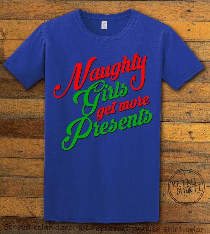 Naughty Girls Get More Presents Graphic T-Shirt - royal shirt design