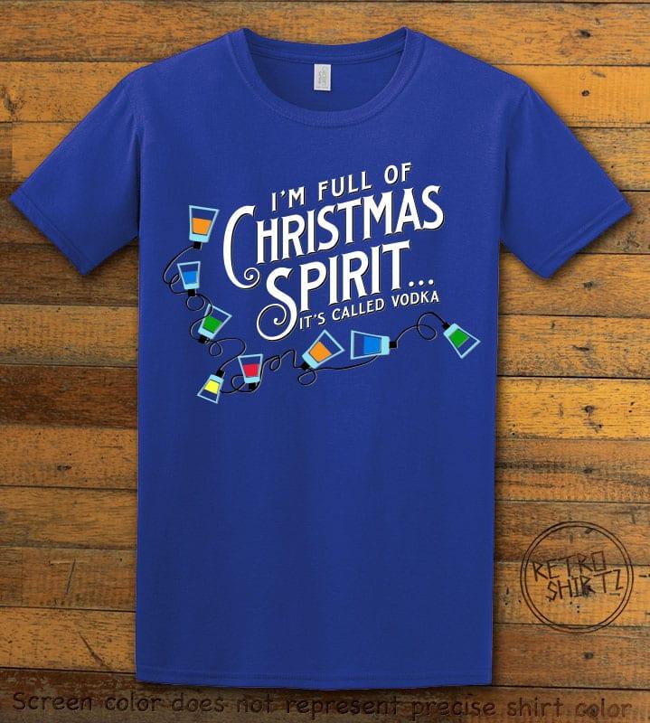 I'm full of Christmas spirit it's called vodka Graphic T-Shirt - royal shirt design