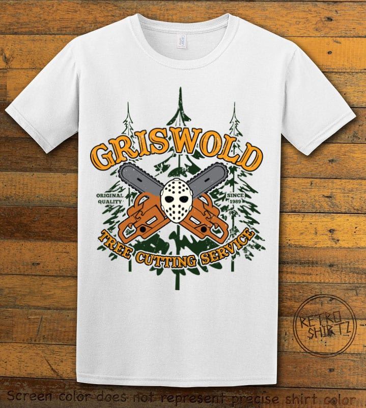 Griswold Tree Cutting Service Graphic T-Shirt - white shirt design