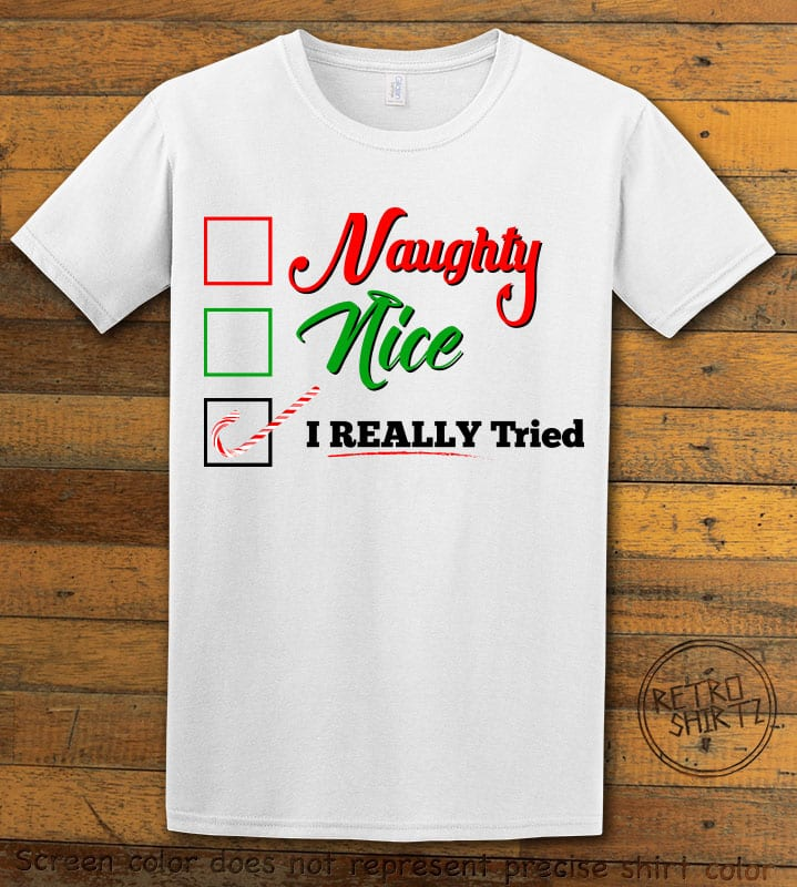 I Really Tried Naughty or Nice Checklist Graphic T-Shirt - white shirt design
