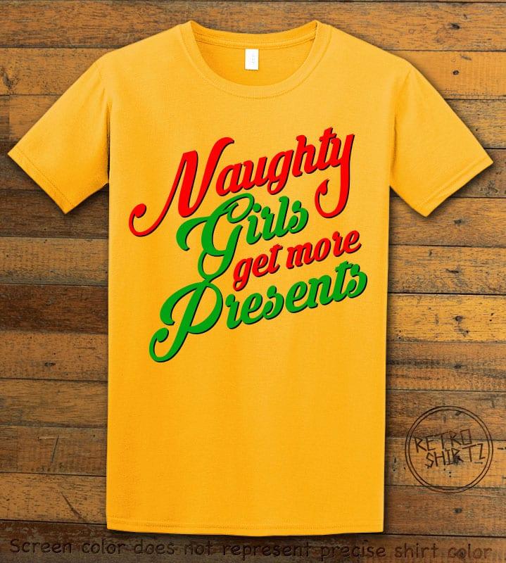 Naughty Girls Get More Presents Graphic T-Shirt - yellow shirt design