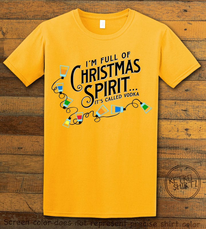 I'm full of Christmas spirit it's called vodka Graphic T-Shirt - yellow shirt design