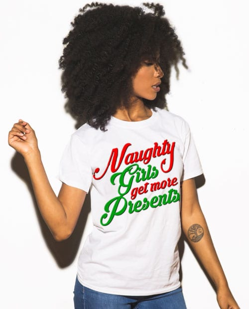 Naughty Girls Get More Presents Graphic T-Shirt - white shirt design on a model