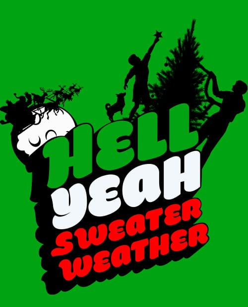 Hell Yeah Sweater Weather Graphic T-Shirt main vector design