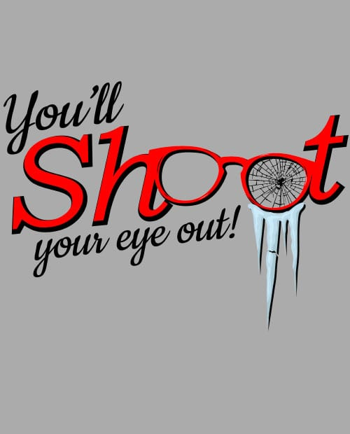 You'll Shoot Your Eye Out Graphic T-Shirt main vector design