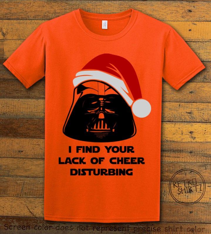 I find your lack of cheer disturbing Graphic T-Shirt - orange shirt design