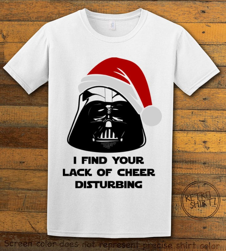 I find your lack of cheer disturbing Graphic T-Shirt - white shirt design