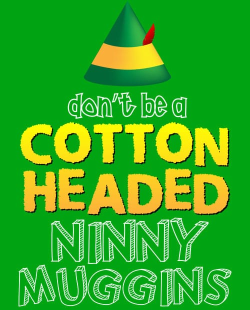 Don't Be A Cotton Headed Ninny Muggins Graphic T-Shirt main vector design