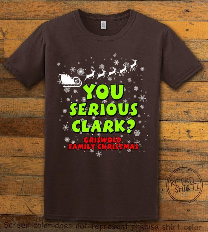 You Serious Clark? Graphic T-Shirt - brown shirt design