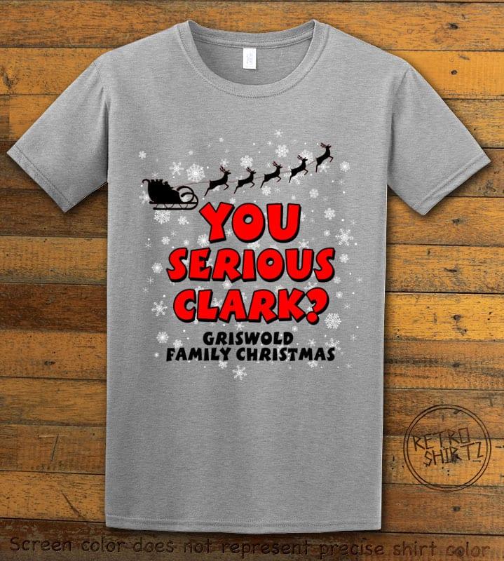 You Serious Clark? Graphic T-Shirt - gray shirt design