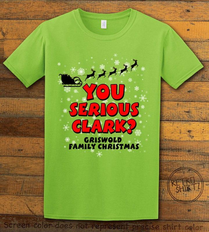 You Serious Clark? Graphic T-Shirt - lime shirt design