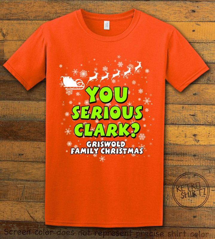 You Serious Clark? Graphic T-Shirt - orange shirt design