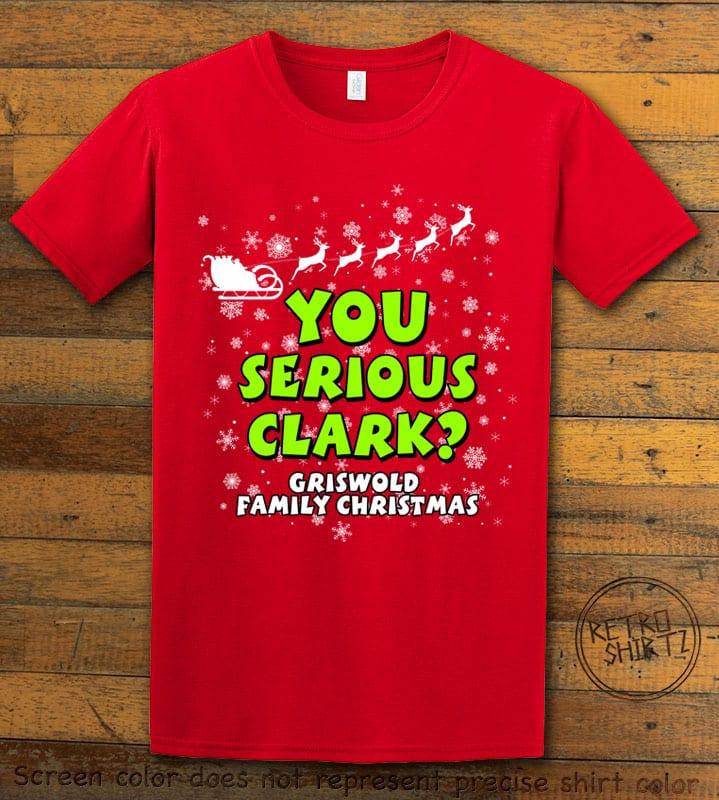 You Serious Clark? Graphic T-Shirt - red shirt design