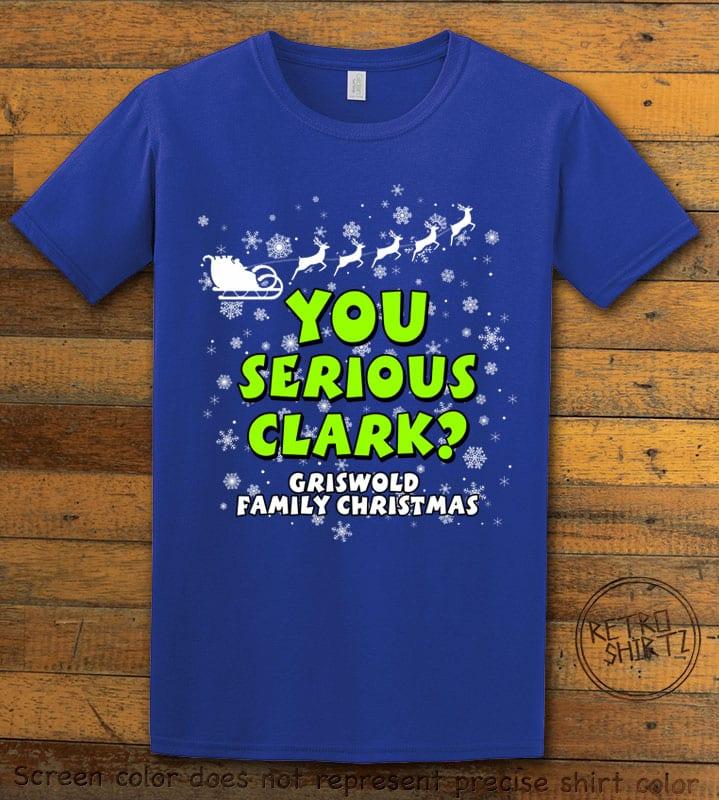 You Serious Clark? Graphic T-Shirt - royal shirt design