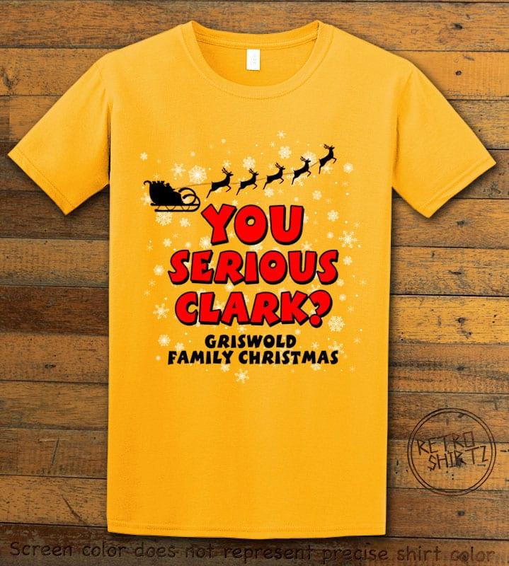 You Serious Clark? Graphic T-Shirt - yellow shirt design