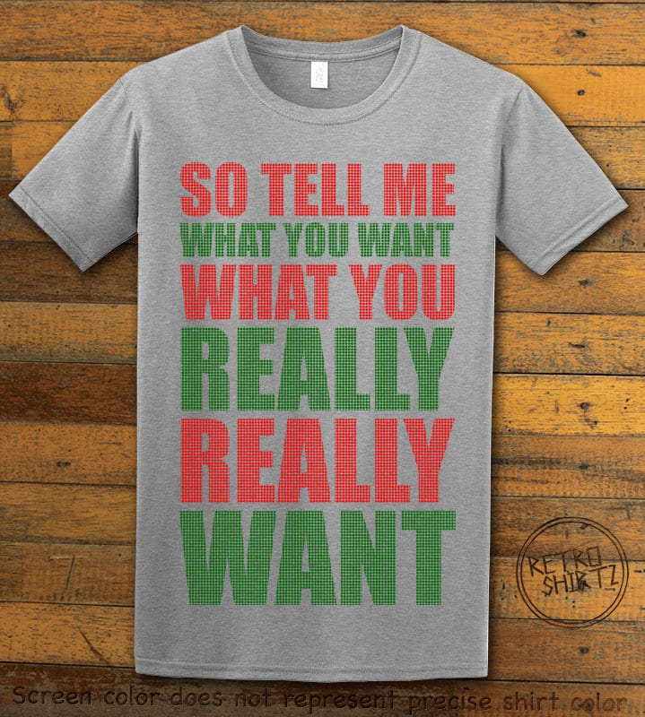 So Tell Me Want You What You Really Really Want Graphic T-Shirt - grey shirt design