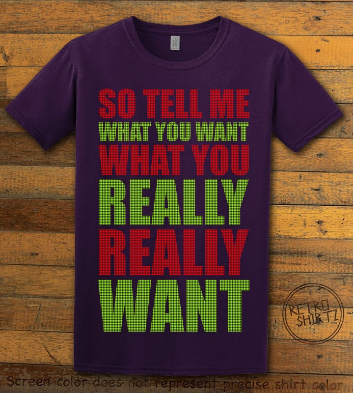 So Tell Me Want You What You Really Really Want Graphic T-Shirt - purple shirt design