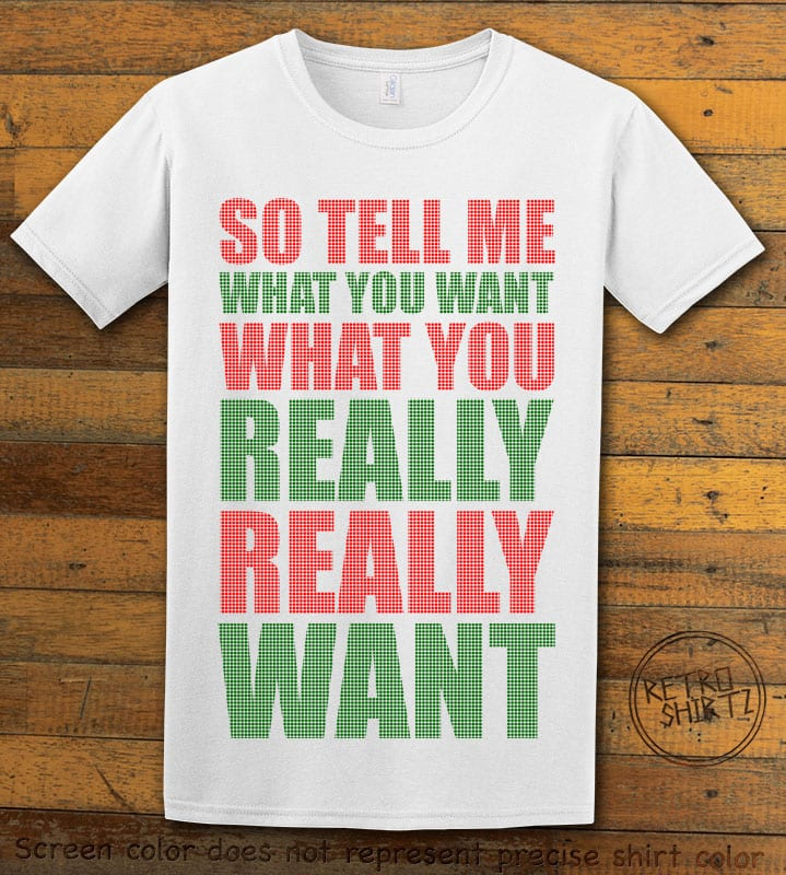 So Tell Me Want You What You Really Really Want Graphic T-Shirt - white shirt design