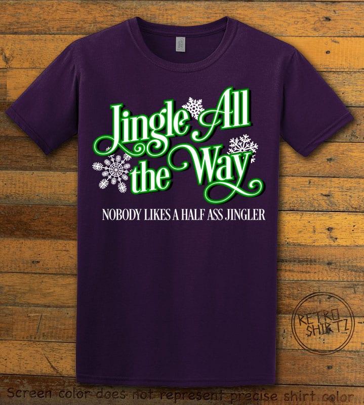 Jingle All The Way Nobody Likes A Half Ass Jingler Graphic T-Shirt - purple shirt design