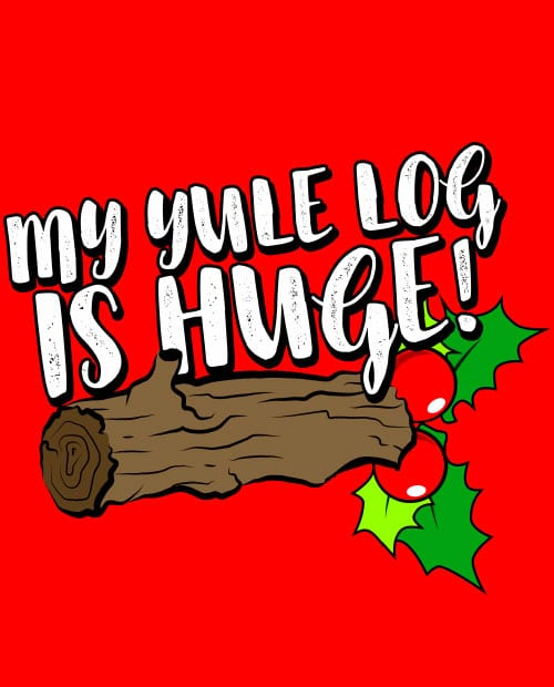 My Yule Log is Huge - Graphic T-Shirt - main vector design