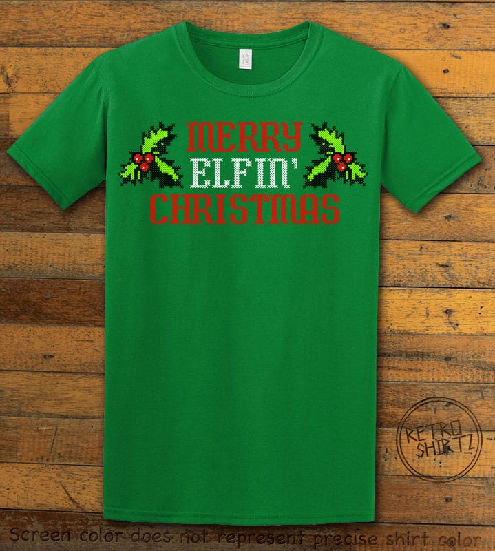Merry Elfin' Christmas Graphic T-Shirt - green shirt design