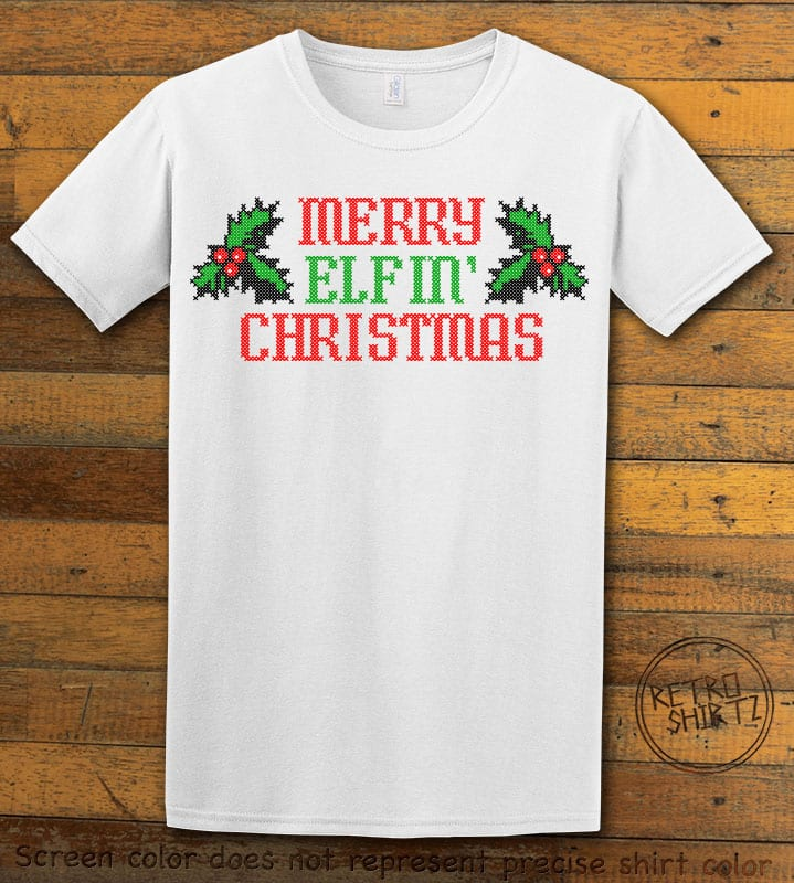 Merry Elfin' Christmas Graphic T-Shirt - white shirt design
