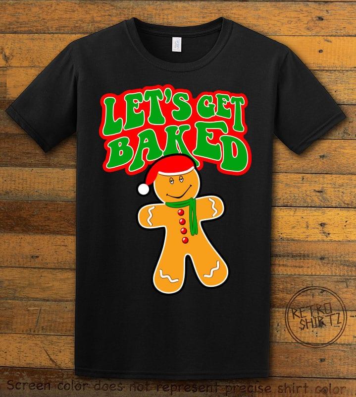 Let's Get Baked Graphic T-Shirt - black shirt design