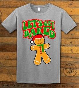 Let's Get Baked Graphic T-Shirt - grey shirt design