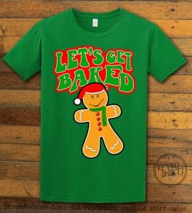 Let's Get Baked Graphic T-Shirt - green shirt design
